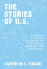 The Stories of U.S.: A Collection of Stories of Undocumented and First-Generation Immigrants Living in America Today Cover Image
