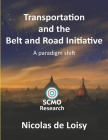 Transportation and the Belt and Road Initiative: A paradigm shift (color 2nd edition): A paradigm shift Cover Image