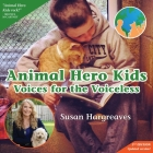 Animal Hero Kids - Voices for the Voiceless Cover Image