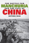 The Battle for Manchuria and the Fate of China: Siping, 1946 (Twentieth-Century Battles) Cover Image