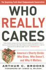 Who Really Cares: The Surprising Truth About Compassionate Conservatism -- America's Charity Divide--Who Gives, Who Doesn't, and Why It Matters Cover Image