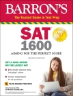 SAT 1600 with Online Test: Aiming for the Perfect Score (Barron's Test Prep) Cover Image