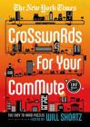 The New York Times Crosswords For Your Commute: 150 Easy to Hard Puzzles Cover Image