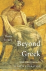 Beyond Greek: The Beginnings of Latin Literature Cover Image