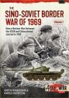 The Sino-Soviet Border War of 1969, Volume 1: First Clash at Damansky Island (Asia@War) Cover Image