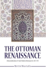 The Ottoman Renaissance: A Reconsideration of Early Modern Ottoman Art, 1413-1575 Cover Image