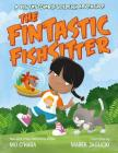 The Fintastic Fishsitter: A Big Fat Zombie Goldfish Adventure (My Big Fat Zombie Goldfish) Cover Image