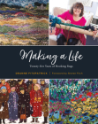 Making a Life: Twenty-Five Years of Hooking Rugs Cover Image