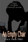 An Empty Chair: Living in the Wake of a Sibling's Suicide Cover Image