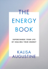 The Energy Book: Supercharge Your Life by Healing Your Energy Cover Image