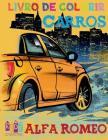Carros Alfa Romeo para colorir para crianças Páginas de atividades para crianças em idade pré-escolar (Carros para colorir para crianças idades 4-8) V Cover Image