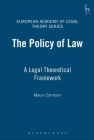 The Policy of Law: A Legal Theoretical Framework (European Academy of Legal Theory Series #8) Cover Image