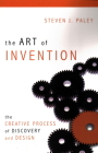 The Art of Invention: The Creative Process of Discovery and Design Cover Image