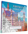 Fantastic Structures: A Coloring Book of Amazing Buildings Real and Imagined Cover Image