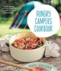 Hungry Campers Cookbook: Fresh, Healthy and Easy Recipes to Cook on Your Next Camping Trip Cover Image