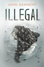 Illegal: A true story of love, revolution and crossing borders Cover Image