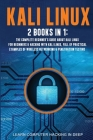 Kali Linux: 2 Books In 1: The Complete Beginner's Guide About Kali Linux For Beginners & Hacking With Kali Linux, Full of Practica Cover Image