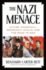The Nazi Menace: Hitler, Churchill, Roosevelt, Stalin, and the Road to War Cover Image