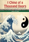 I Ching of a Thousand Doors: The I Ching: How to use it, what it meant, and what it means Cover Image