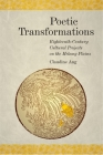 Poetic Transformations: Eighteenth-Century Cultural Projects on the Mekong Plains (Harvard East Asian Monographs #419) Cover Image