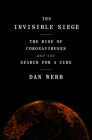 The Invisible Siege: The Rise of Coronaviruses and the Search for a Cure Cover Image