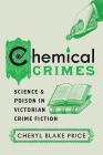 Chemical Crimes: Science and Poison in Victorian Crime Fiction Cover Image