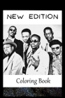 New Edition: A Coloring Book For Creative People, Both Kids And Adults, Based on the Art of the Great New Edition Cover Image