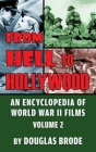 From Hell To Hollywood: An Encyclopedia of World War II Films Volume 2 (hardback) Cover Image