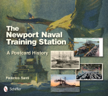 The Newport Naval Training Station: A Postcard History Cover Image