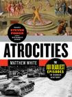Atrocities: The 100 Deadliest Episodes in Human History Cover Image