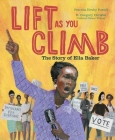 Lift as You Climb: The Story of Ella Baker Cover Image
