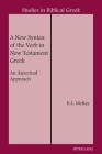 A New Syntax of the Verb in New Testament Greek; An Aspectual Approach (Studies in Biblical Greek #5) Cover Image