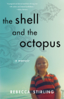 The Shell and the Octopus: A Memoir Cover Image