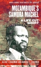 Mozambique's Samora Machel: A Life Cut Short (Ohio Short Histories of Africa) Cover Image