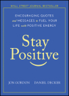 Stay Positive: Encouraging Quotes and Messages to Fuel Your Life with Positive Energy Cover Image