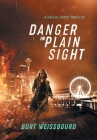 Danger in Plain Sight: A Callie James Thriller Cover Image
