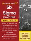 Six Sigma Green Belt Study Guide: Test Prep and Practice Test Questions for the ASQ Six Sigma Green Belt Certification Exam [2nd Edition] Cover Image