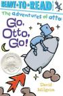 Go, Otto, Go! (The Adventures of Otto) Cover Image
