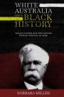 White Australia Has A Black History: William Cooper And First Nations Peoples' Political Activism Cover Image