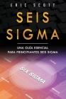 Seis Sigma: Una guía esencial para principiantes Seis Sigma (Six Sigma Spanish Edition) Cover Image