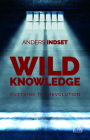 Wild Knowledge: Outthink the Revolution Cover Image