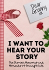 Dear Granny. I Want To Hear Your Story: A Guided Memory Journal to Share The Stories, Memories and Moments That Have Shaped Granny's Life 7 x 10 inch Cover Image