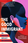 The Good Immigrant: 26 Writers Reflect on America Cover Image
