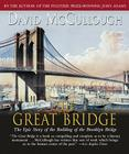The Great Bridge: The Epic Story of the Building of the Brooklyn Bridge Cover Image