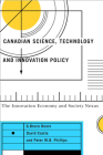 Canadian Science, Technology, and Innovation Policy: The Innovation Economy and Society Nexus Cover Image