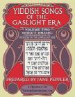 Yiddish Songs of the Gaslight Era Volume 2 Cover Image