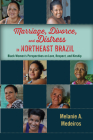 Marriage, Divorce, and Distress in Northeast Brazil: Black Women's Perspectives on Love, Respect, and Kinship Cover Image