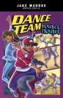 Dance Team Double Trouble (Jake Maddox Graphic Novels) Cover Image