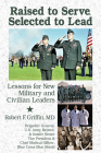 Raised to Serve, Taught to Lead: Lessons Learned Along the Way Cover Image