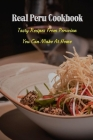 Real Peru Cookbook: Tasty Recipes From Peruvian You Can Make at Home: Typical Peruvian Salads Cover Image